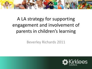 A LA strategy for supporting engagement and involvement of parents in children's learning