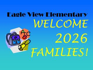 Eagle View Elementary WELCOME 2026 FAMILIES!