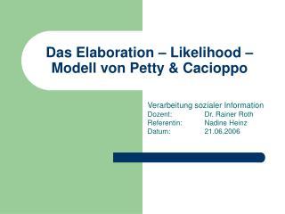 Das Elaboration   Likelihood   Modell von Petty  Cacioppo