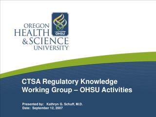 CTSA Regulatory Knowledge Working Group – OHSU Activities