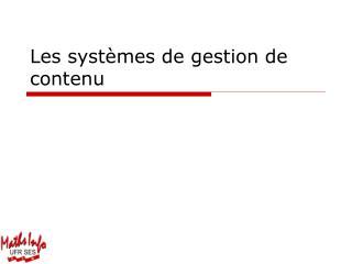 Les systèmes de gestion de contenu
