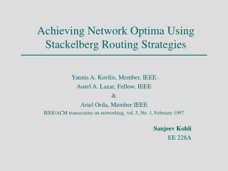 Achieving Network Optima Using Stackelberg Routing Strategies