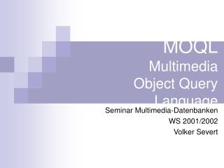 MOQL Multimedia Object Query Language