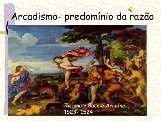 Arcadismo- predom nio da raz o
