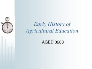 Early History of  Agricultural Education