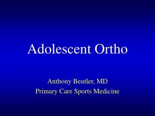 Adolescent Ortho