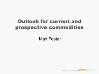 Outlook for current and prospective commodities
