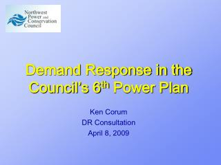 Demand Response in the Council's 6 th  Power Plan
