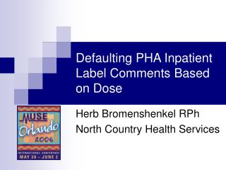 Defaulting PHA Inpatient Label Comments Based on Dose