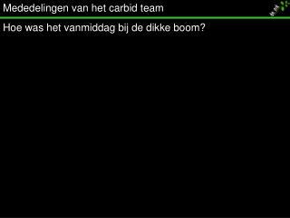 Mededelingen van het carbid team