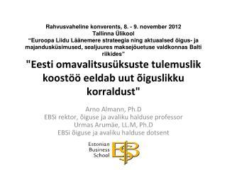 Arno Almann, Ph.D EBSi rektor, õiguse ja avaliku halduse professor Urmas Arumäe, LL.M, Ph.D