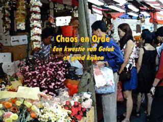 Chaos en Orde Een kwestie van Geluk  en goed kijken