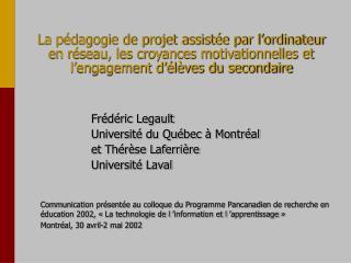 Frédéric Legault Université du Québec à Montréal et Thérèse Laferrière Université Laval
