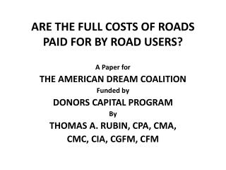 ARE THE FULL COSTS OF ROADS PAID FOR BY ROAD USERS