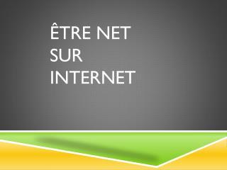 être net sur internet