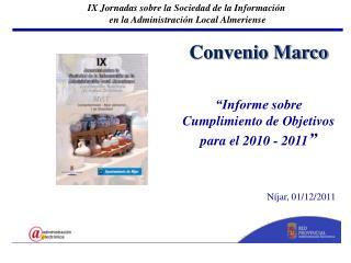 """Convenio Marco """"Informe sobre Cumplimiento de Objetivos para el 2010 - 2011 """" Níjar, 01/12/2011"""