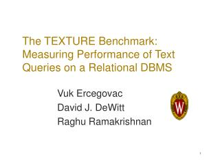 The TEXTURE Benchmark: Measuring Performance of Text Queries on a Relational DBMS