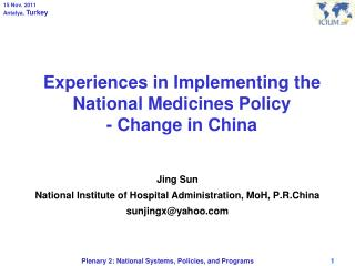 Experiences in Implementing the National Medicines Policy - Change in China