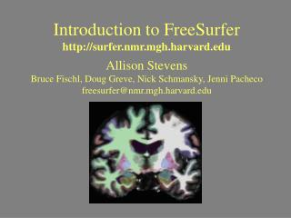 Introduction to FreeSurfer surfer.nmr.mgh.harvard