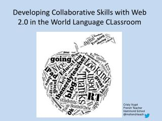 Developing Collaborative Skills with Web 2.0 in the World Language CLassroom