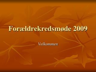 For�ldrekredsm�de 2009