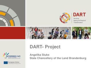 DART- Project Angelika Stuke State Chancellery of the Land Brandenburg