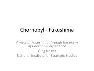 Chornobyl - Fukushima