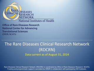 The Rare Diseases Clinical Research Network  (RDCRN)