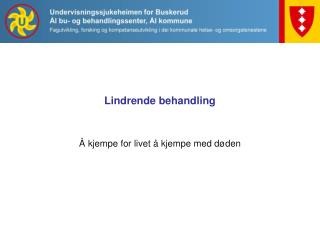Lindrende behandling