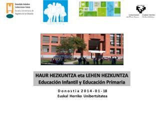 HAUR HEZKUNTZA eta LEHEN HEZKUNTZA Educación Infantil y Educación Primaria
