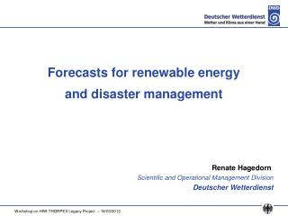 Forecasts for renewable energy  and disaster management