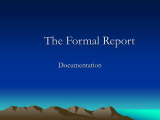 The Formal Report
