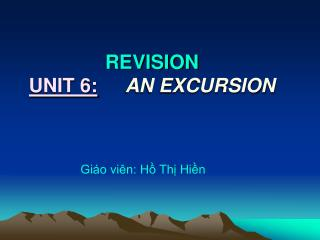 REVISION UNIT 6: AN EXCURSION