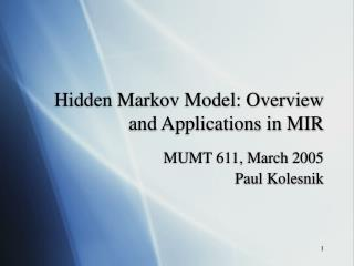 Hidden Markov Model: Overview and Applications in MIR