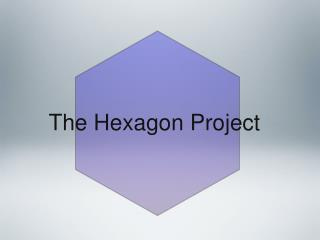 The Hexagon Project