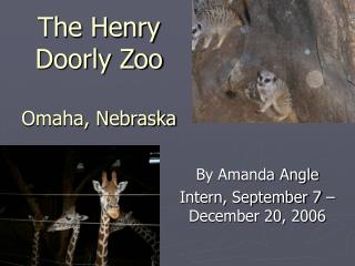 The Henry Doorly Zoo Omaha, Nebraska