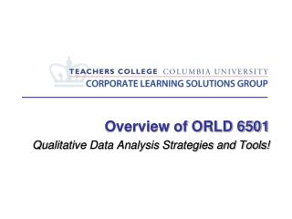 Overview of ORLD 6501 Qualitative Data Analysis Strategies and Tools!