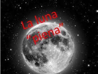 """La luna """"piena"""""""