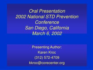 Oral Presentation 2002 National STD Prevention Conference San Diego, California March 6, 2002