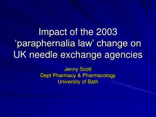 Impact of the 2003 'paraphernalia law' change on UK needle exchange agencies
