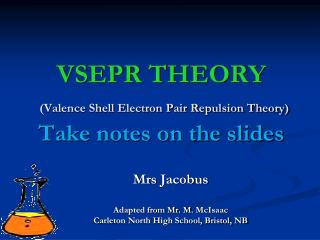 VSEPR THEORY (Valence Shell Electron Pair Repulsion Theory) Take notes on the slides