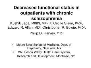 Decreased functional status in outpatients with chronic schizophrenia Kushik Jaga, MBBS, MPH1,2, Cecile Sison, PhD2, Edw