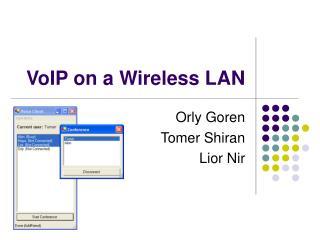 VoIP on a Wireless LAN