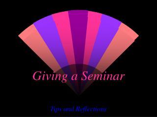 Giving a Seminar