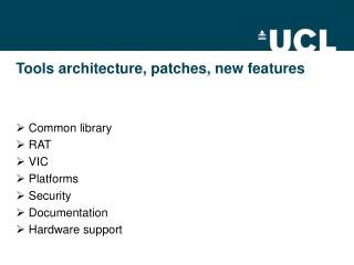 Tools architecture, patches, new features