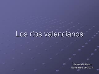 Los ríos valencianos