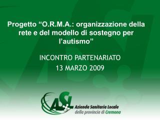 Progetto �O.R.M.A.: organizzazione della rete e del modello di sostegno per l�autismo�