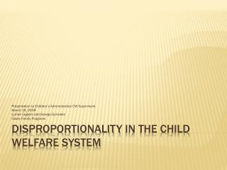 Disproportionality  in the Child Welfare System