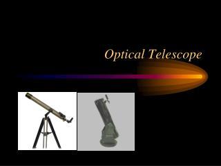 Optical Telescope