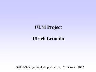 ULM Project Ulrich Lemmin